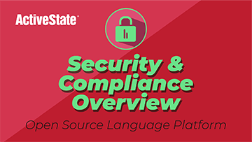 ActiveState SaaS Platform Demo: Security & Compliance Overview