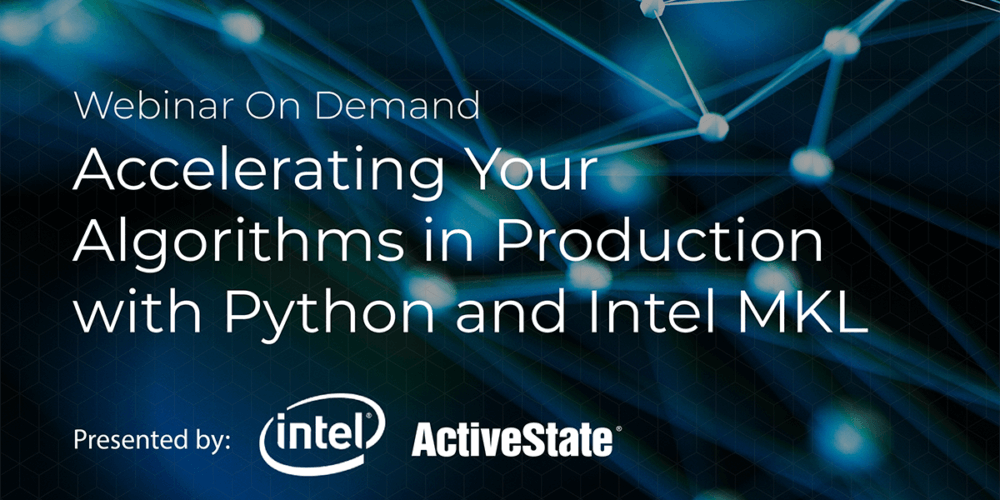 Webinar: Accelerating Your Algorithms in Production with Python and Intel MKL