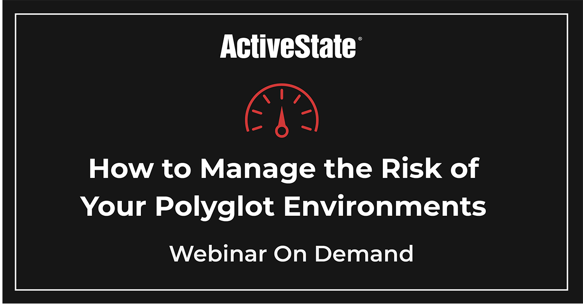 Webinar: How to Manage the Risk of your Polyglot Environments