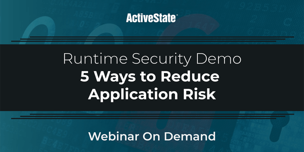 Webinar: Runtime Security Demo: 5 Ways to Reduce Application Risk