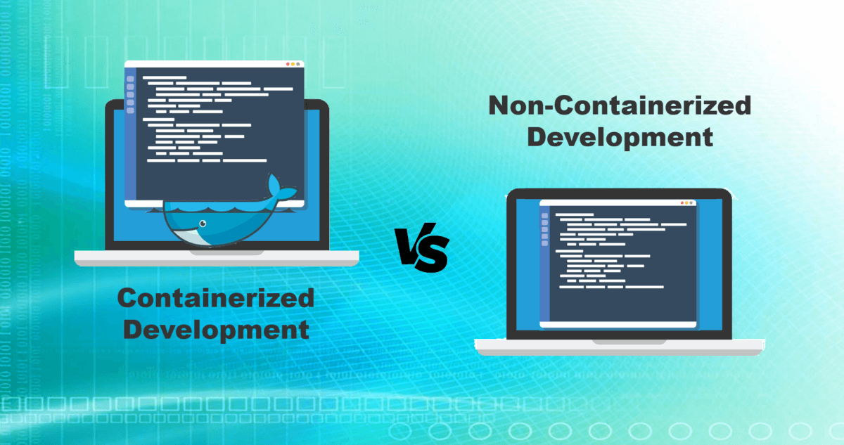 Containerized vs Non-Containerized Dev Environments