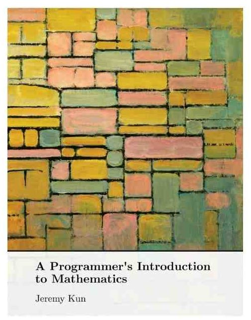 Coding Book: A Programmer's introduction to mathematics